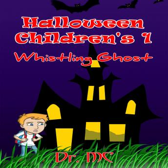 Download Whistling Ghost: Halloween Kids Story by Dr. Mc