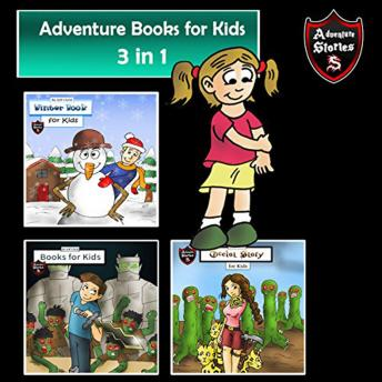 Adventure Books for Kids: 3 in 1 Short Kids Adventures (Action Stories for Children)