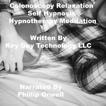 Colonoscopy Self Hypnosis Hypnotherapy Meditation, Key Guy Technology Llc
