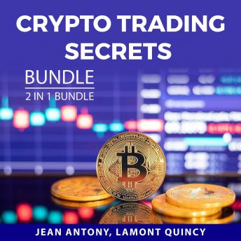 Crypto Trading Secrets Bundle, 2 in 1 Bundle: Cryptocurrency Mastery and Cryptocurrency Made Easy