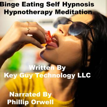 Download Binge Eating Self Hypnosis Hynotherapy Meditation by Key Guy Technology Llc