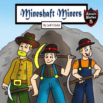 Mineshaft Miners: Explosive Stories by Miner Friends