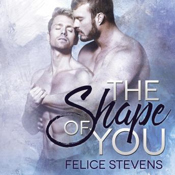Download Shape of You by Felice Stevens
