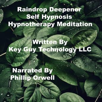 Raindrop Deepener Self Hypnosis Hypnotherapy Meditation
