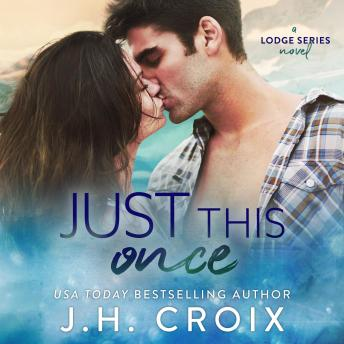 Just This Once, J.H. Croix