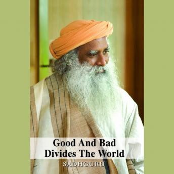 Good and Bad Divides the World