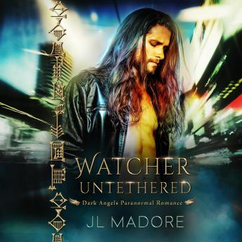 Watcher Untethered: Dark Angels Paranormal Romance