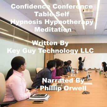 Confidence Conference Table Self Hypnosis Hypnotherapy Meditation, Key Guy Technology Llc