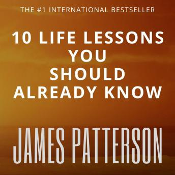 10 life lessons you should already know, James Patterson