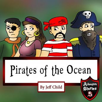 Pirates of the Ocean: Adventure Stories for Kids