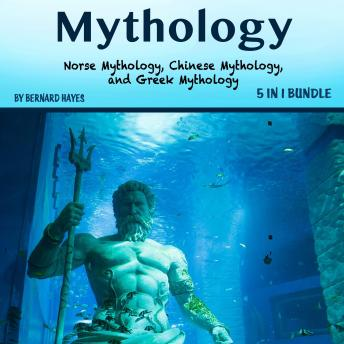 Mythology: Norse Mythology, Chinese Mythology, and Greek Mythology