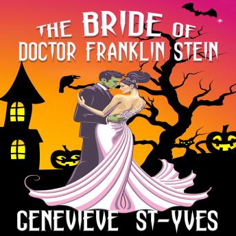 Bride of Doctor Franklin Stein, Genevieve St-Yves