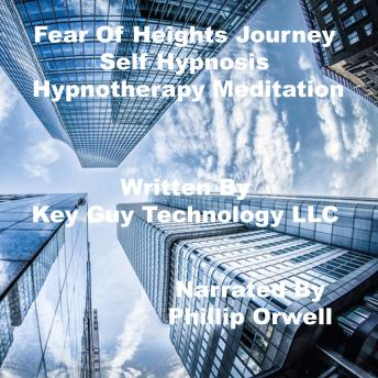 Fear Of Heights Self Hypnosis Hypnotherapy Meditation, Key Guy Technology Llc