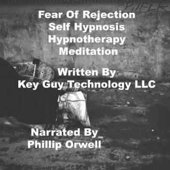 Fear Of Rejection Self Hypnosis Hypnotherapy Meditation, Key Guy Technology Llc