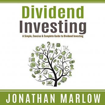 Dividend Investing: A Simple, Concise & Complete Guide to Dividend Investing sample.