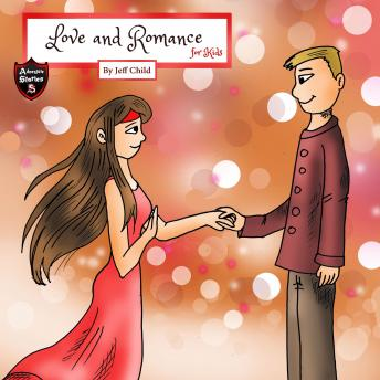 Love and Romance for Kids