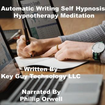 Automatic Writing Self Hypnosis Hypnotherapy Meditation, Key Guy Technology Llc