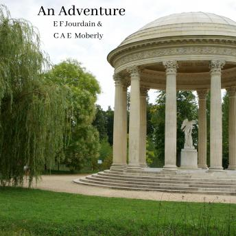 An Adventure: A true story about time travel