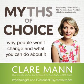 Myths of Choice: Why people won't change and what you can do about it