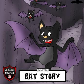 Bat Story: Adventure Stories for Kids