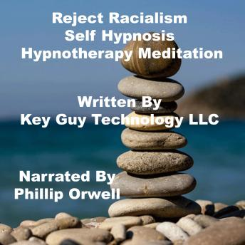 Reject Racialism Self Hypnosis Hypnotherapy Meditation