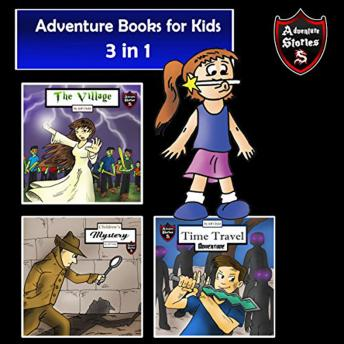 Adventure Books for Kids: 3 Stories for Kids in 1 (Children's Adventure Stories)