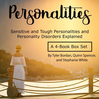 Personalities: Sensitive and Tough Personalities and Personality Disorders Explained