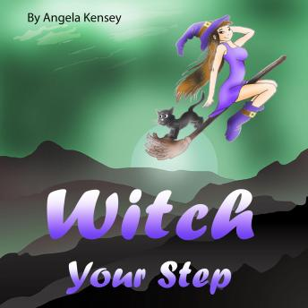 Witch Your Step: Tinfoil Dinners and Mountain Mysteries (Cozy Witch Mysteries Series, Book 2), Angela Kensey