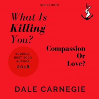 What Is Killing You?: Compassion Or Love?