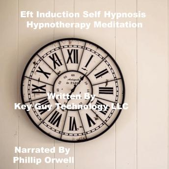 Download Eft Induction Self Hypnosis Hypnotherapy Meditation by Key Guy Technology Llc