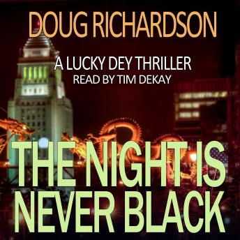 The Night is Never Black: A Lucky Dey Thriller
