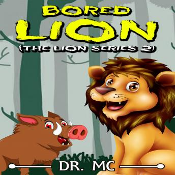 Bored Lion: Bedtime Stories For Babies