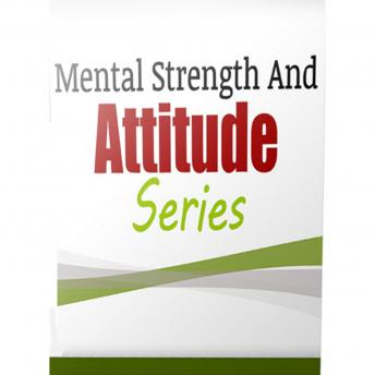 Hypnosis for Mental Strength And Attitude: Rewire Your Mindset And Get Fast Results With Hypnosis!