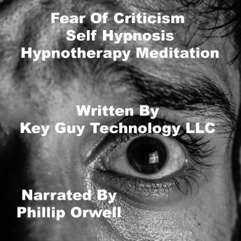 Fear Of Criticism Self Hypnosis Hypnotherapy Meditation