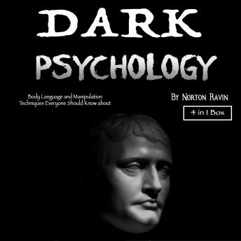 Dark Psychology: Body Language and Manipulation Techniques Everyone Should Know about