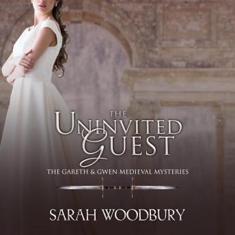 The Uninvited Guest: A Gareth & Gwen Medieval Mystery