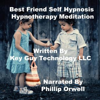 Best Friend Self Hypnosis Hypnotherapy Meditation, Key Guy Technology Llc