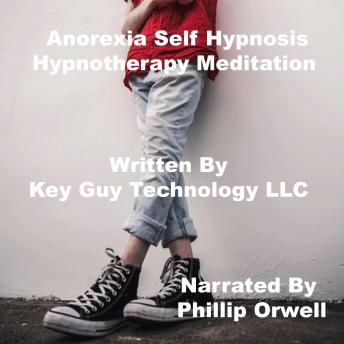 Anorexia New Beginning Self Hypnosis Hypnotherapy Meditation, Key Guy Technology Llc