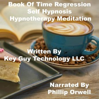 Book Of Time Regression Self Hypnosis Hypnotherapy Meditation