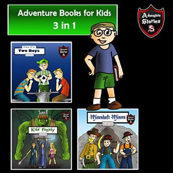 Adventure Books for Kids: Amazing Stories for the Kids (Kids' Adventure Stories)