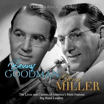 Benny Goodman and Glenn Miller: The Lives and Careers of America's Most Famous Big Band Leaders sample.