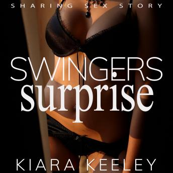 Swingers Surprise: Sharing Sex Story