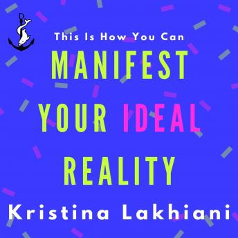 Manifest Your Ideal Reality