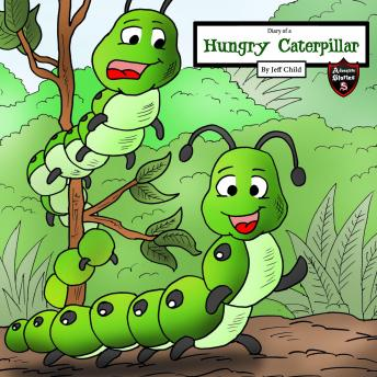 Diary of a Hungry Caterpillar: The Starving Caterpillar with No Name