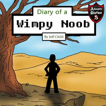 Diary of a Wimpy Noob: Kids' Adventure Stories