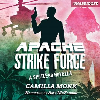 Download Apache Strike Force: A Spotless Novella by Camilla Monk