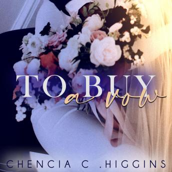 To Buy a Vow, Chencia C. Higgins
