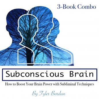 Subconscious Brain: How to Boost Your Brain Power with Subliminal Techniques