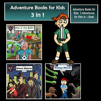 Adventure Books for Kids: 3 Adventures for Kids in 1 Book (Children's Adventure Stories)