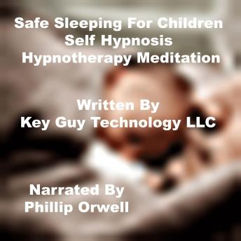 Safe Sleeping For Children Self Hypnosis Hypnotherapy Meditation, Key Guy Technology Llc